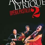 Opéra Pastille 2 : le nouveau spectacle iconoclaste d'Acide Lyrique