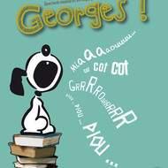 GEORGES ! par la Toute Petite Cie