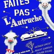 FAITES PAS L'AUTRUCHE !