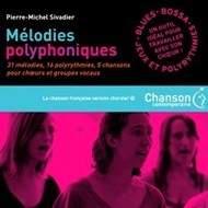 Mélodies Polyphoniques pour choeurs et groupes vocaux
